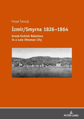 Izmir/Smyrna 1826-1864, Feryal Tansug