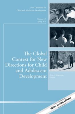 J-B CAD Single Issue Child & Adolescent Development: The Global Context for New Directions for Child and Adolescent Development, Elena L. Grigorenko