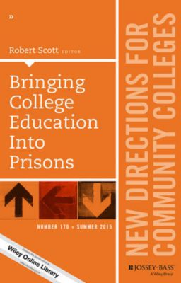 J-B CC Single Issue Community Colleges: Bringing College Education into Prisons, Robert Scott