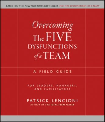 J-B Lencioni Series: Overcoming the Five Dysfunctions of a Team, Patrick M. Lencioni