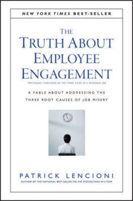 J-B Lencioni Series: The Truth About Employee Engagement, Patrick M. Lencioni