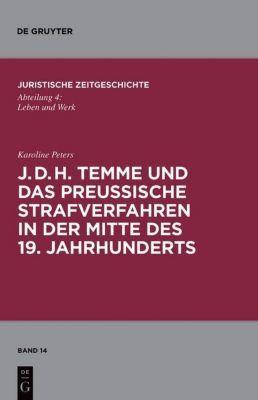 J. D. H. Temme und das preussische Strafverfahren in der Mitte des 19. Jahrhunderts, Karoline Peters