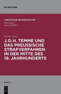J. D. H. Temme und das preußische Strafverfahren in der Mitte des 19. Jahrhunderts, Karoline Peters