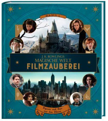 J. K. Rowlings magische Welt: Filmzauberei - Figuren und Orte aus den Filmen - Jody Revenson  