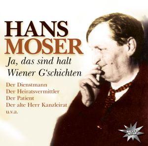 Ja, das sind halt Wiener G'schichten, Hans Moser