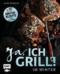 Ja, ich grill - Im Winter - Guido Schmelich pdf epub
