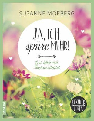 Ja, ich spüre mehr, Susanne Moeberg
