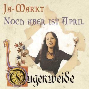Ja-Markt/Noch Aber Ist April, Ougenweide