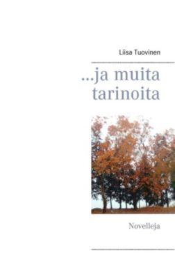 ...ja muita tarinoita, Liisa Tuovinen