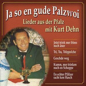 Ja so en gude Palzwoi-Lieder, Kurt Dehn