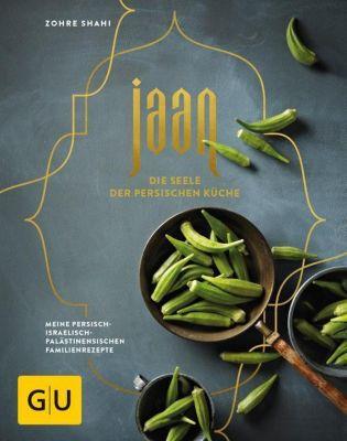 Jaan - Die Seele der persischen Küche - Zohre Shahi |