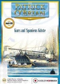 Jack Aubrey Band 1: Kurs auf Spaniens Küste (2 MP3-CDs), Patrick O'Brian