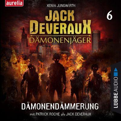 Jack Deveraux: Dämonendämmerung - Jack Deveraux 6 (Ungekürzt), Xenia Jungwirth