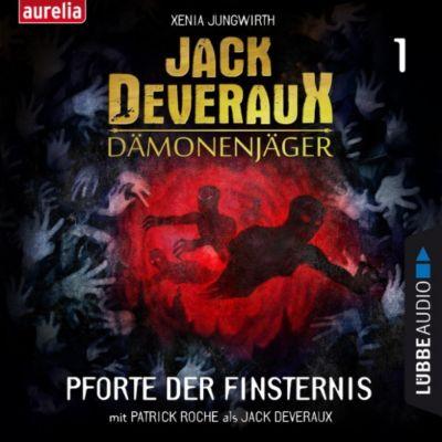 Jack Deveraux Dämonenjäger: Pforte der Finsternis - Jack Deveraux Dämonenjäger, 1 (Inszenierte Lesung), Xenia Jungwirth
