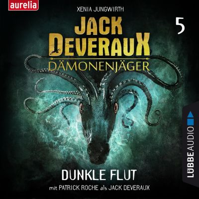 Jack Deveraux: Dunkle Flut - Jack Deveraux 5 (Inszenierte Lesung), Xenia Jungwirth