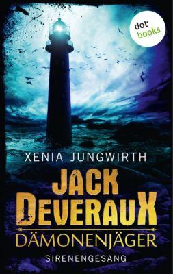 Jack Deveraux: Jack Deveraux, Der Dämonenjäger - Vierter Roman: Sirenengesang, Xenia Jungwirth