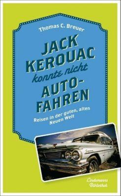Jack Kerouac konnte nicht Auto fahren - Thomas C. Breuer |