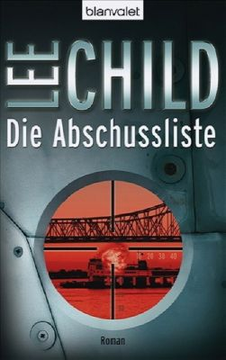 Jack Reacher Band 8: Die Abschussliste, Lee Child