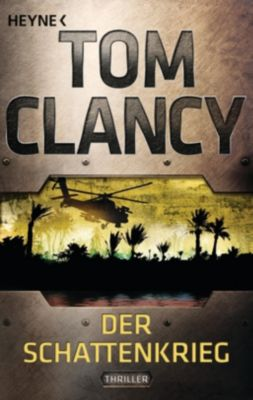 Jack Ryan Band 6: Der Schattenkrieg, Tom Clancy