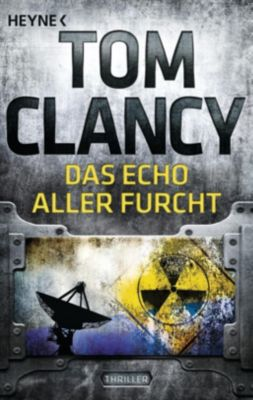 Jack Ryan Band 7: Das Echo aller Furcht, Tom Clancy