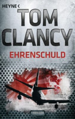 Jack Ryan Band 8: Ehrenschuld, Tom Clancy