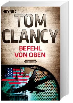 Jack Ryan Band 9: Befehl von Oben, Tom Clancy