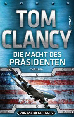 JACK RYAN: Die Macht des Präsidenten, Mark Greaney, Tom Clancy