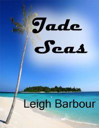 Jade Seas, Leigh Barbour