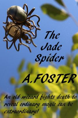 Jade Spider, A Foster
