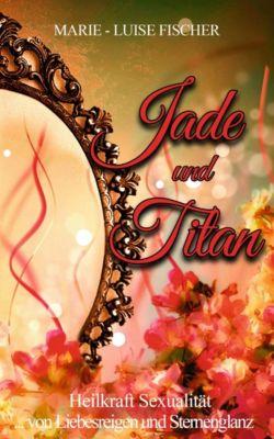 Jade und Titan, Marie-Luise Fischer