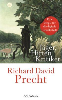 Jäger, Hirten, Kritiker, Richard David Precht