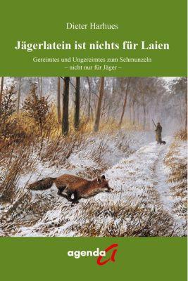 Jägerlatein ist nichts für Laien - Dieter Harhues |