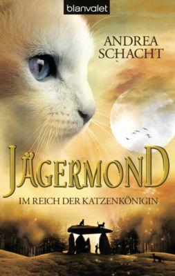 Jägermond Band 1: Im Reich der Katzenkönigin, Andrea Schacht
