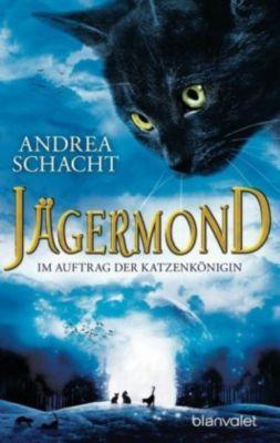 Jägermond Band 2: Im Auftrag der Katzenkönigin - Andrea Schacht pdf epub