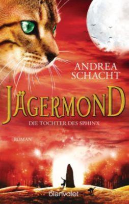 Jägermond Band 3: Die Tochter des Sphinx - Andrea Schacht |