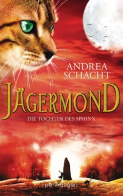 Jägermond Band 3: Die Tochter des Sphinx, Andrea Schacht