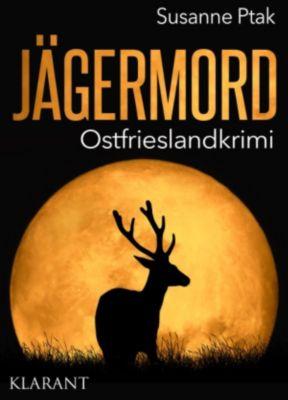 Jägermord. Ostfrieslandkrimi, Susanne Ptak
