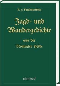 Jagd- und Wandergedichte aus der Rominter Heide - F. von Fuchsenfels |