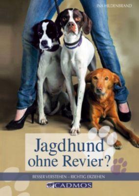 Jagdhund ohne Revier, Ina Hildenbrand