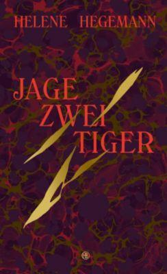 Jage zwei Tiger, Helene Hegemann
