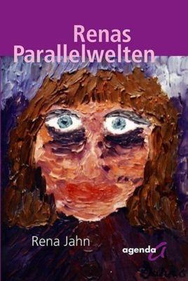 Jahn, R: Renas Parallelwelten - Rena Jahn  