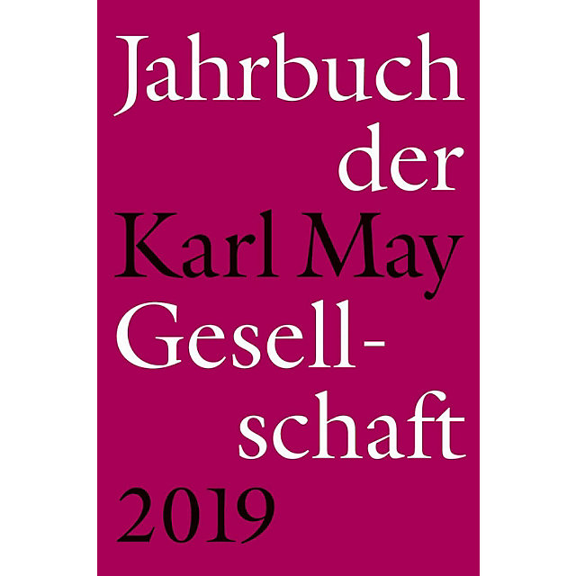 Jahrbuch Der Karl May Gesellschaft 2019 Buch