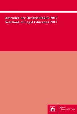 Jahrbuch der Rechtsdidaktik 2017. Yearbook of Legal Education 2017