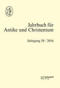 Jahrbuch für Antike und Christentum, Band 59-2016