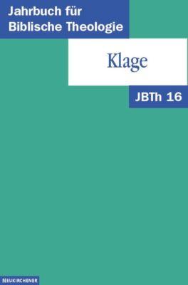 Jahrbuch für Biblische Theologie (JBTh): Bd.16 Klage
