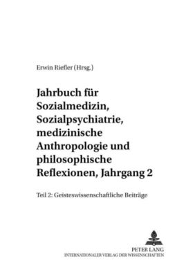 Jahrbuch für Sozialmedizin, Sozialpsychiatrie, medizinische Anthropologie und philosophische Reflexionen, Jahrgang 2