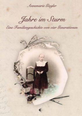 Jahre im Sturm - Annemarie Giegler |