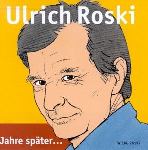 Jahre Später, Ulrich Roski