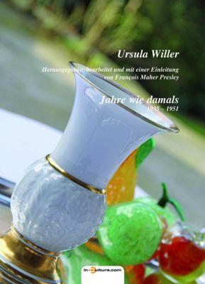 Jahre wie damals - Ursula Willer |
