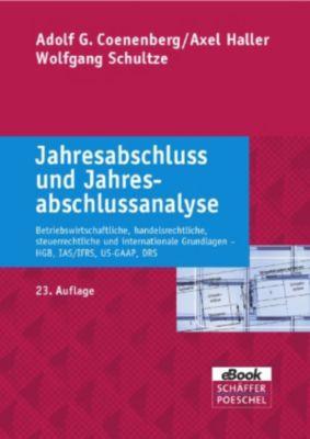 Jahresabschluss und Jahresabschlussanalyse, Wolfgang Schultze, Adolf G. Coenenberg, Axel Haller